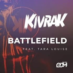 KIVRAK & TARA LOUISE - BATTLEFIELD